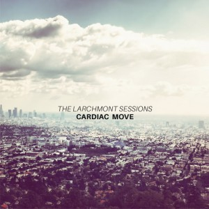 Cardiac Move - The Larchmont Sessions